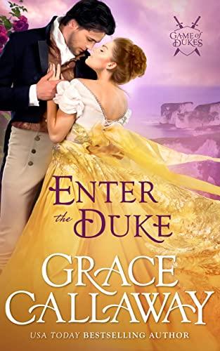 Enter the Duke (Game of Dukes #2) Grace Callaway