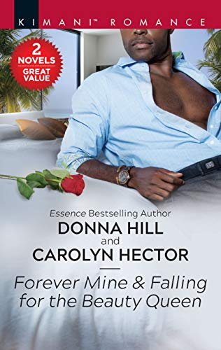 Forever Mine & Falling for the Beauty Queen (The Grants of DC Book 2)  Donna Hill and Carolyn Hector