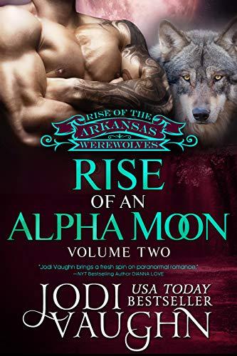 Rise of an Alpha Moon  Jodi Vaughn