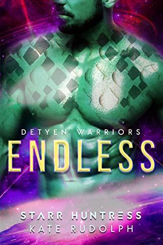 Endless (Detyen Warriors #5) Kate Rudolph & Starr Huntress