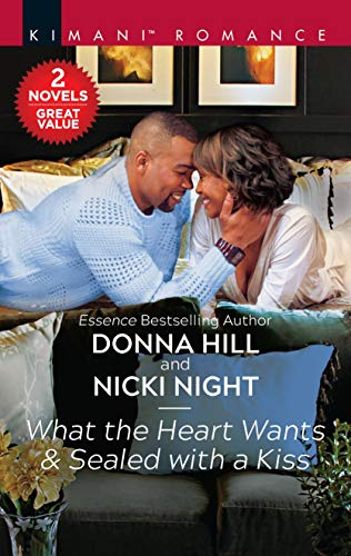 What the Heart Wants & Sealed with a Kiss (The Grants of DC Book 1)  Donna Hill, Nicki Night