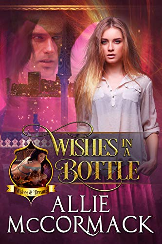 Wishes in a Bottle (Wishes and Dreams #1) Allie McCormack