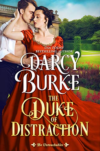 The Duke of Distraction (The Untouchables Book 12) Darcy Burke