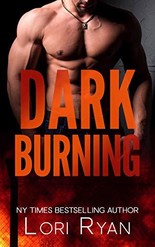 Dark Burning (Dark Falls, CO #6) Lori Ryan
