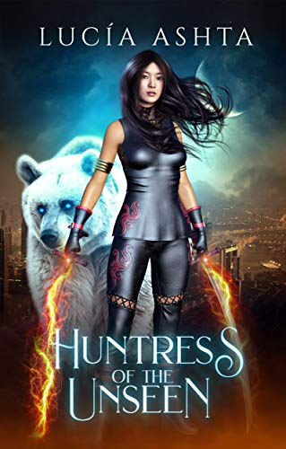 Huntress of the Unseen Lucia Ashta