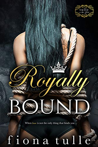 Royally Bound (The Royal Court Series #1) Fiona Tulle