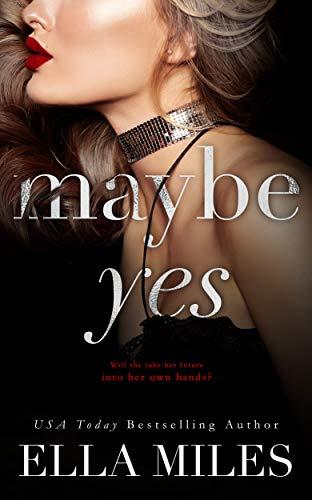 Maybe Yes (Maybe, Definitely #1) Ella Miles
