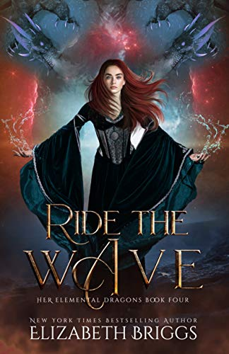 Ride the Wave (Her Elemental Dragons #4) Elizabeth Briggs
