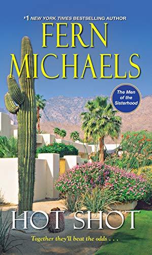 Hot Shot (The Men of the Sisterhood Book 5) Fern Michaels