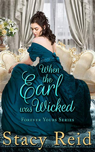 When the Earl was Wicked (Forever Yours Book 5) Stacy Reid