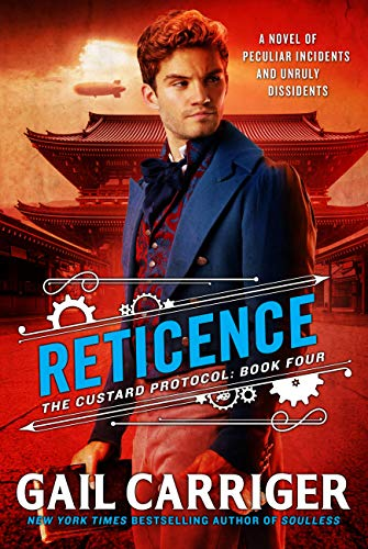 Reticence (Custard Protocol Book 4)  Gail Carriger