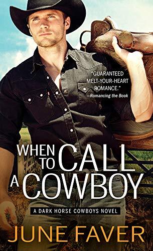 When to Call a Cowboy (Dark Horse Cowboys Book 3)   June Faver
