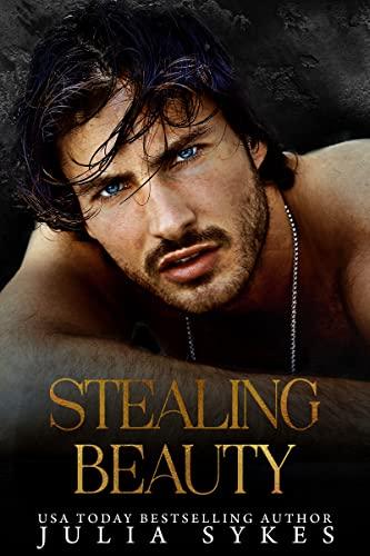 Stealing Beauty: A Dark Romance Julia Sykes