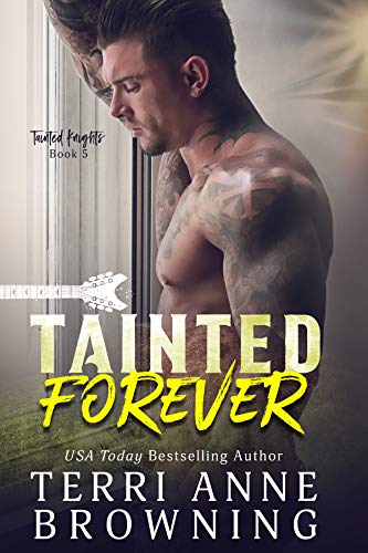 Tainted Forever (Tainted Knights #5) Terri Anne Browning