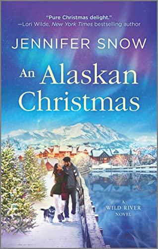 An Alaskan Christmas (A Wild River Novel Book 1) Jennifer Snow