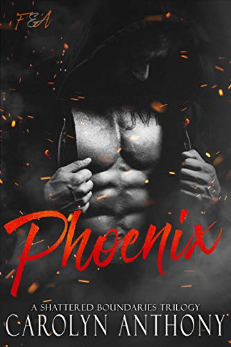 Phoenix (Flames and Ashes #1) Carolyn Anthony