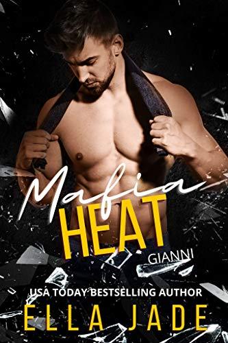 Gianni (Mafia Heat Book 2) Ella Jade