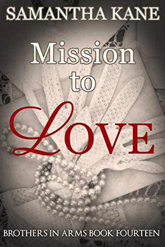Mission to Love (Brothers in Arms #14) Samantha Kane