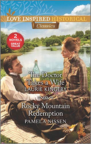 The Doctor Takes a Wife & Rocky Mountain Redemption   Laurie Kingery and Pamela Nissen