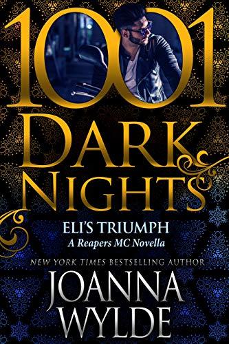 Eli's Triumph: A Reapers MC Novella  Joanna Wylde