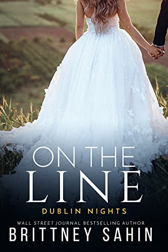 On the Line (Dublin Nights Book 2)  Brittney Sahin