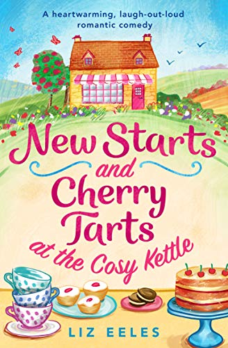 New Starts and Cherry Tarts at the Cosy Kettle Liz Eeles