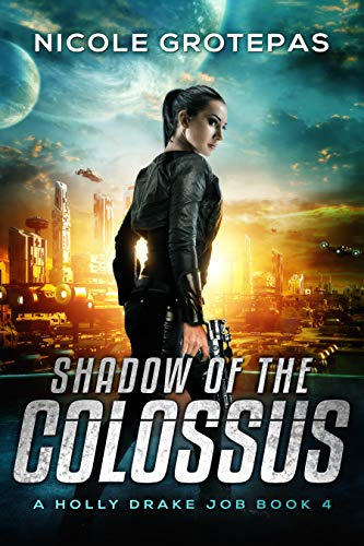 Shadow of Colossus: A Steampunk Space Opera Nicole Grotepas
