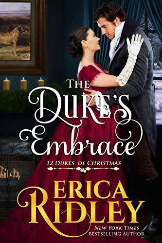The Duke's Embrace (12 Dukes of Christmas Book 7)  Erica Ridley