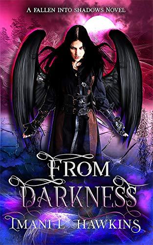 From Darkness: Fallen Into Shadows #1 Imani L Hawkins