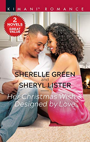 Her Christmas Wish & Designed by Love (Bare Sophistication) Sherelle Green and Sheryl Lister