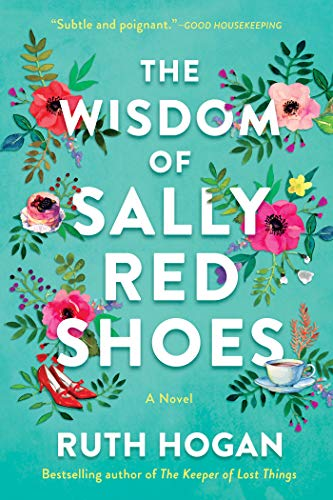 The Wisdom of Sally Red Shoes: A Novel  Ruth Hogan