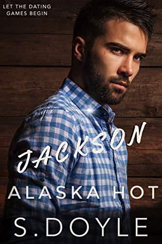 Jackson's Redemption (Alaska Dating Games #2) S Doyle