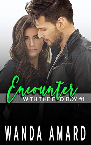 Encounter (With the Bad Boy #1) Wanda Amard