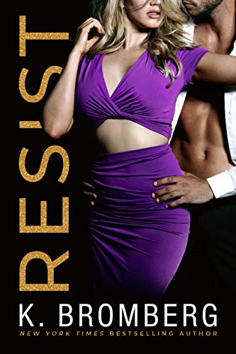 Resist (Wicked Ways Book 1)  K. Bromberg