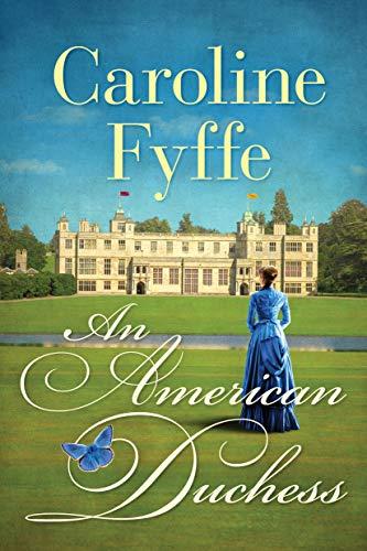 An American Duchess  Caroline Fyffe