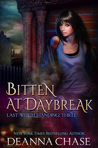 Bitten At Daybreak (Last Witch Standing Book 3) Deanna Chase
