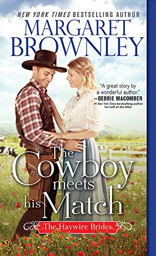 The Cowboy Meets His Match (The Haywire Brides Book 2) Margaret Brownley