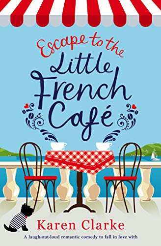 Escape to the Little French Cafe Karen Clarke