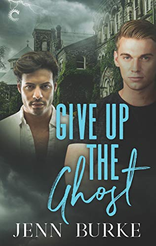 Give Up the Ghost (Not Dead Yet Book 2)  Jenn Burke