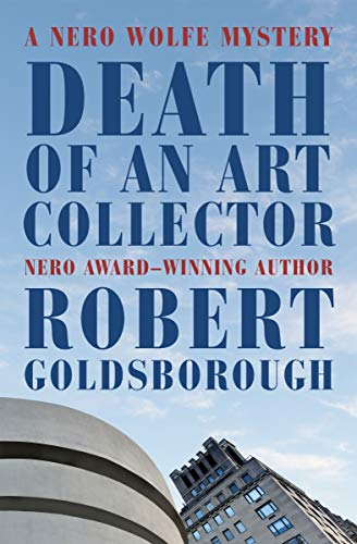 Death of an Art Collector (The Nero Wolfe Mysteries Book 14) Robert Goldsborough