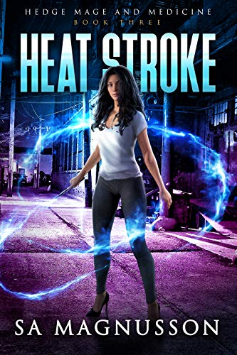 Heat Stroke (Hedge Mage and Medicine #3) SA Magnusson