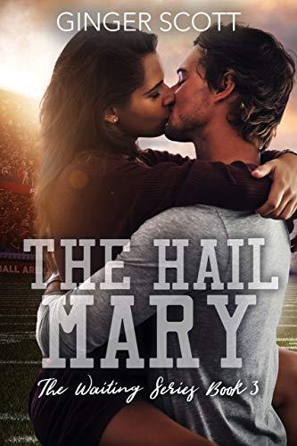 The Hail Mary (Waiting Series #3) Ginger Scott