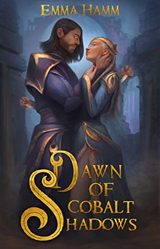 Dawn of Cobalt Shadows (Burning Empire Book 2) Emma Hamm