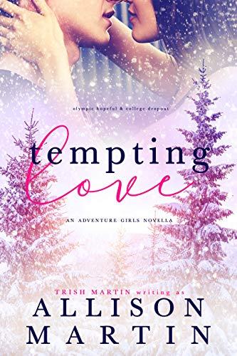A Love so Tempting (The Adventure Girls of Cascade Falls Book 3) Trish Martin