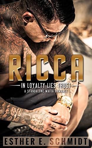 Ricca (In Loyalty Lies Trust) Esther E Schmidt