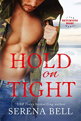 Hold On Tight (Returning Home Book 1) Serena Bell