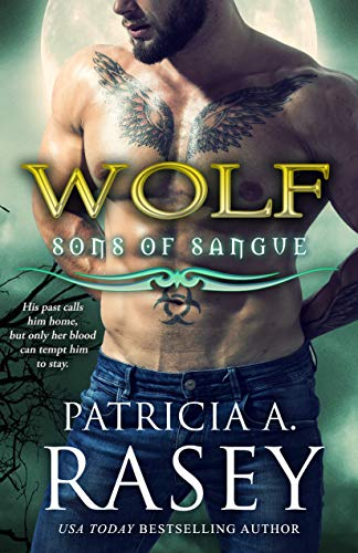 Wolf (Sons of Sangue Book 7) Patricia A Rasey
