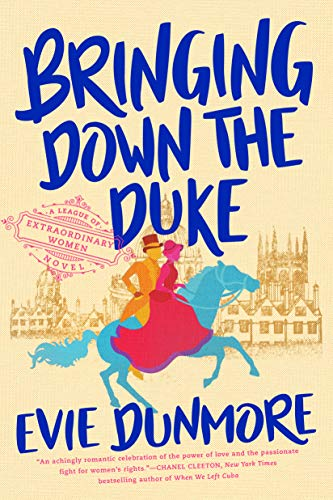 Bringing Down the Duke (A League of Extraordinary Women Book 1)  Evie Dunmore