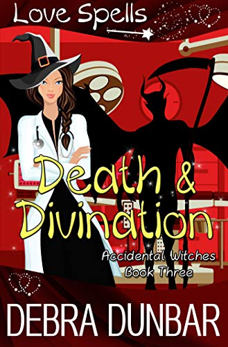 Death and Divination (Accidental Witches Book 3) Debra Dunbar