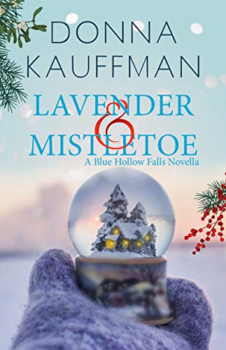 Lavender & Mistletoe (Blue Hollow Falls)  Donna Kauffman